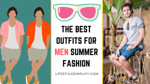 The Best Outfits for Men Summer Fashion