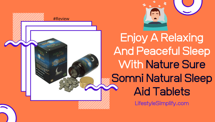 Enjoy A Relaxing And Peaceful Sleep With Nature Sure Somni Natural Sleep Aid Tablets