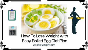 How To Lose Weight with Easy Boiled Egg Diet Plan