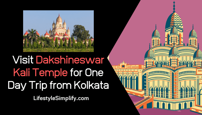 Visit Dakshineswar Kali Temple for One Day Trip from Kolkata