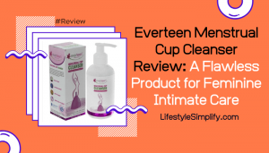 Everteen Menstrual Cup Cleanser Review
