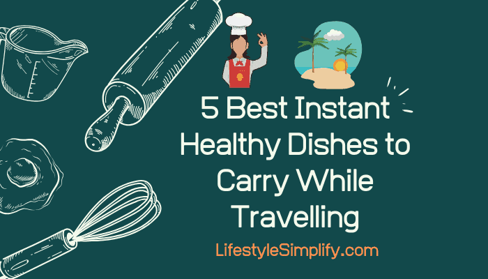 Best Instant Healthy Dishes