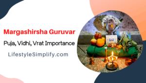 Margashirsha Guruvar - Puja, Vidhi, Vrat Importance