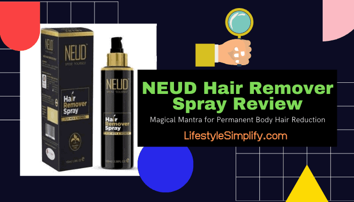 NEUD Hair Remover Spray Review for Men and Women