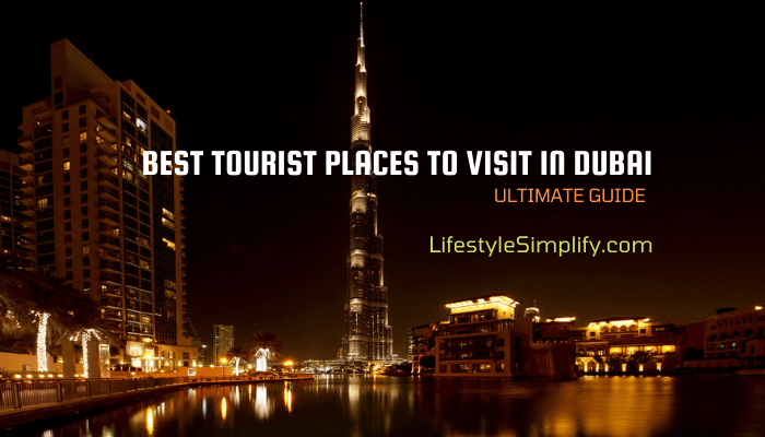 Best Tourist Places to Visit in Dubai