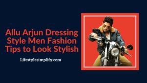 Allu Arjun Dressing Style