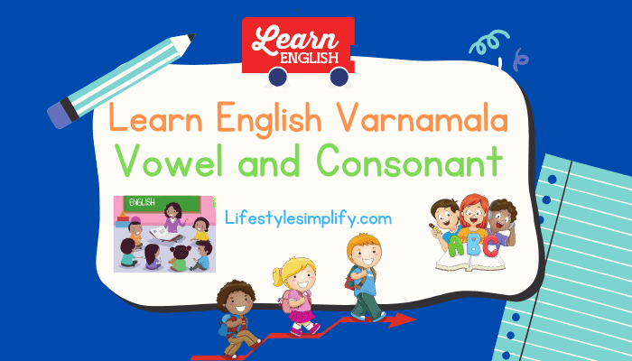 Vowels and Consonants Alphabets Learning in English Grammar