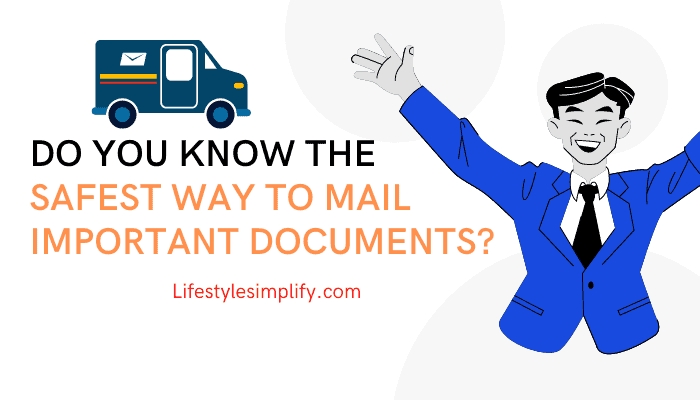 safest way to mail important documents
