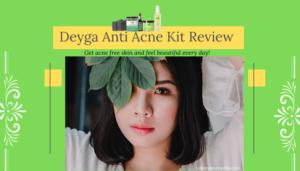 Deyga Anti Acne Kit Review
